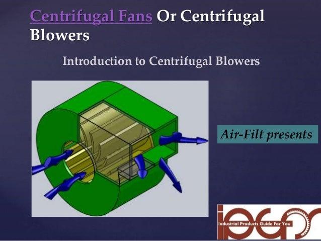 Blower Fan Design : Centrifugal fan design