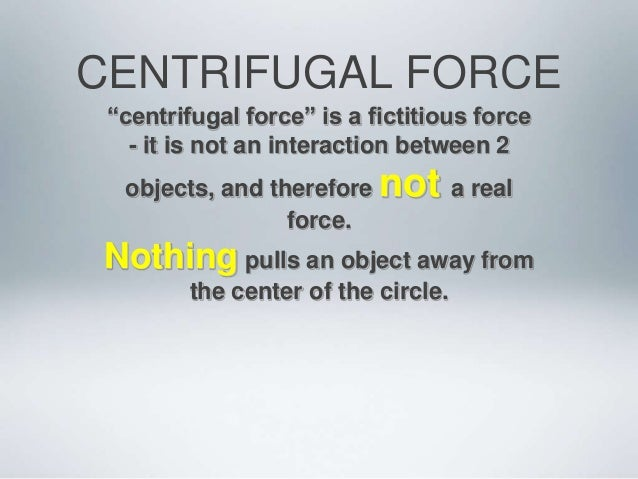centrifugal force Quick answer the equation for centrifugal force is f c = mv 2 /r, where m equals the mass of an object, v is the speed and r is the radius, or distance from the center.