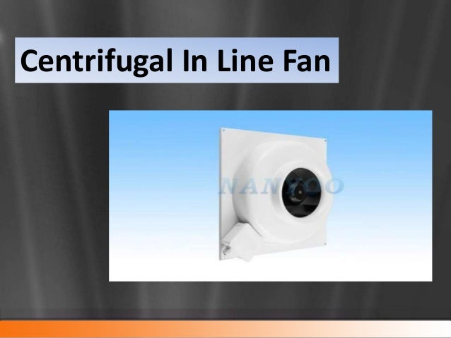 V In Line Fans : Centrifugal in line fan ideal for various applications