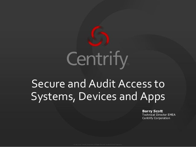 Secure and Audit Access toSystems, Devices and Apps                                                                       ...