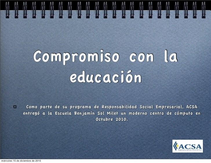 Compromiso con la                              educación                  Como parte de su programa de Responsabilidad Soc...