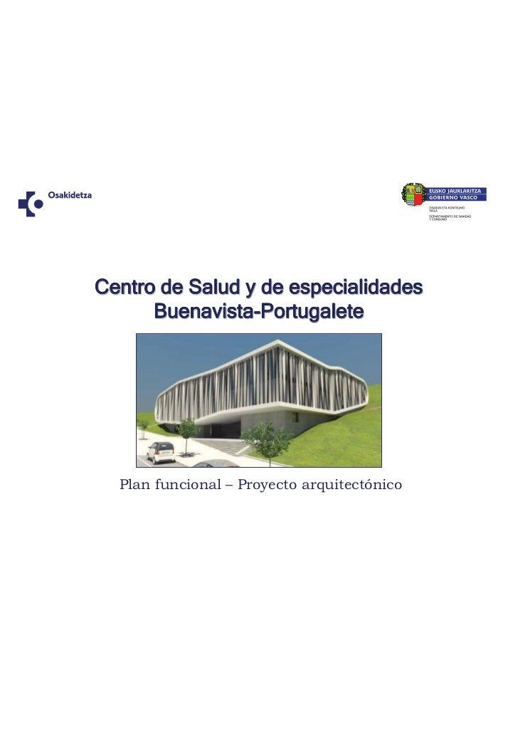 Centro de Salud y de especialidades      Buenavista-Portugalete  Plan funcional – Proyecto arquitectónico