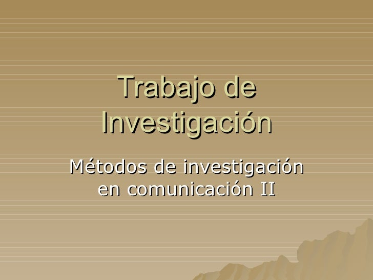 Trabajo de Investigación Métodos de investigación en comunicación II