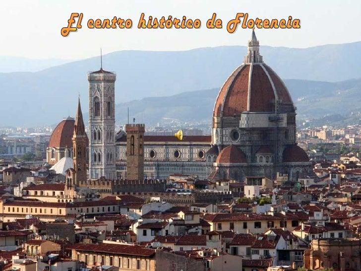 Reconocido como Patrimonio de la  Humanidad por la Unesco en el año1982, el centro histórico de Florencia,incluido en el i...