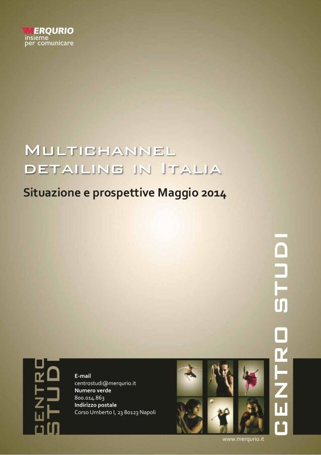Multichannel detailing in Italia Situazione e prospettive Maggio 2014