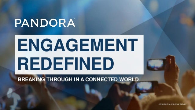 1 CONFIDENTIAL AND PROPRIETARYCONFIDENTIAL AND PROPRIETARY ENGAGEMENT REDEFINED BREAKING THROUGH IN A CONNECTED WORLD