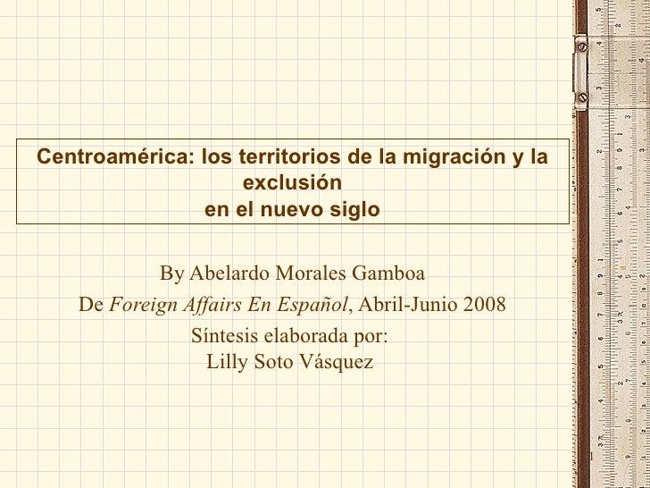 Centroamérica: los territorios de la migración y la exclusión en el nuevo siglo By Abelardo Morales Gamboa De  Foreign Aff...
