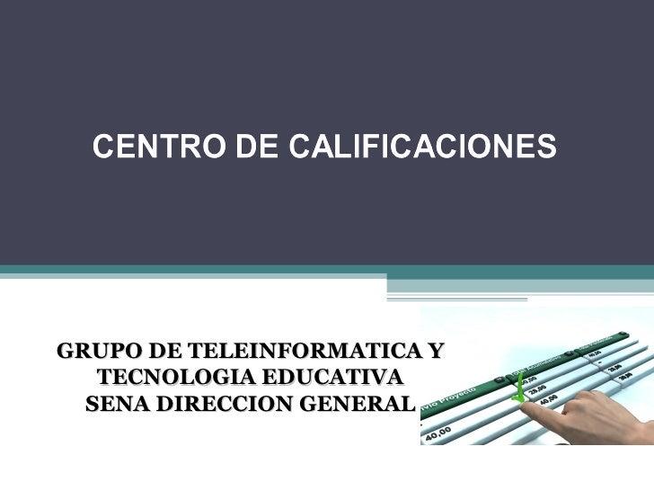 GRUPO DE TELEINFORMATICA Y TECNOLOGIA EDUCATIVA SENA DIRECCION GENERAL