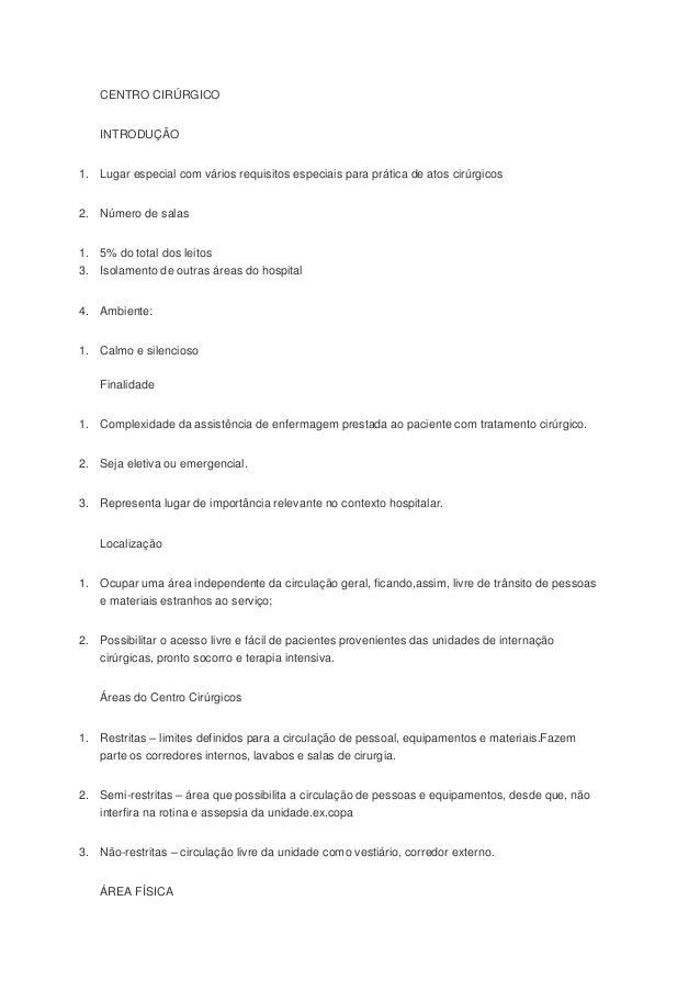 CENTRO CIRÚRGICO INTRODUÇÃO 1. Lugar especial com vários requisitos especiais para prática de atos cirúrgicos 2. Número de...