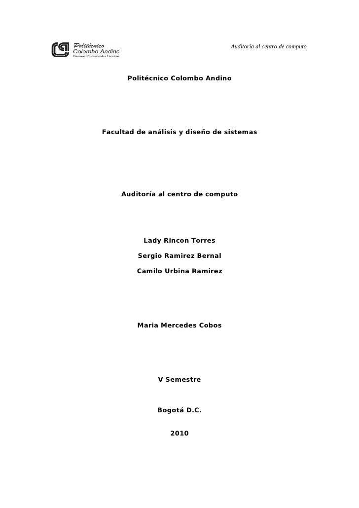 Auditoría al centro de computo           Politécnico Colombo Andino     Facultad de análisis y diseño de sistemas         ...