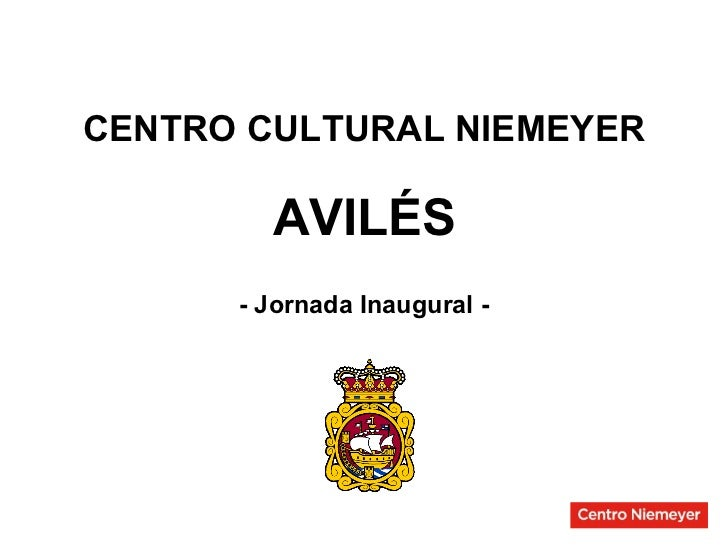 CENTRO CULTURAL NIEMEYER AVILÉS - Jornada Inaugural -