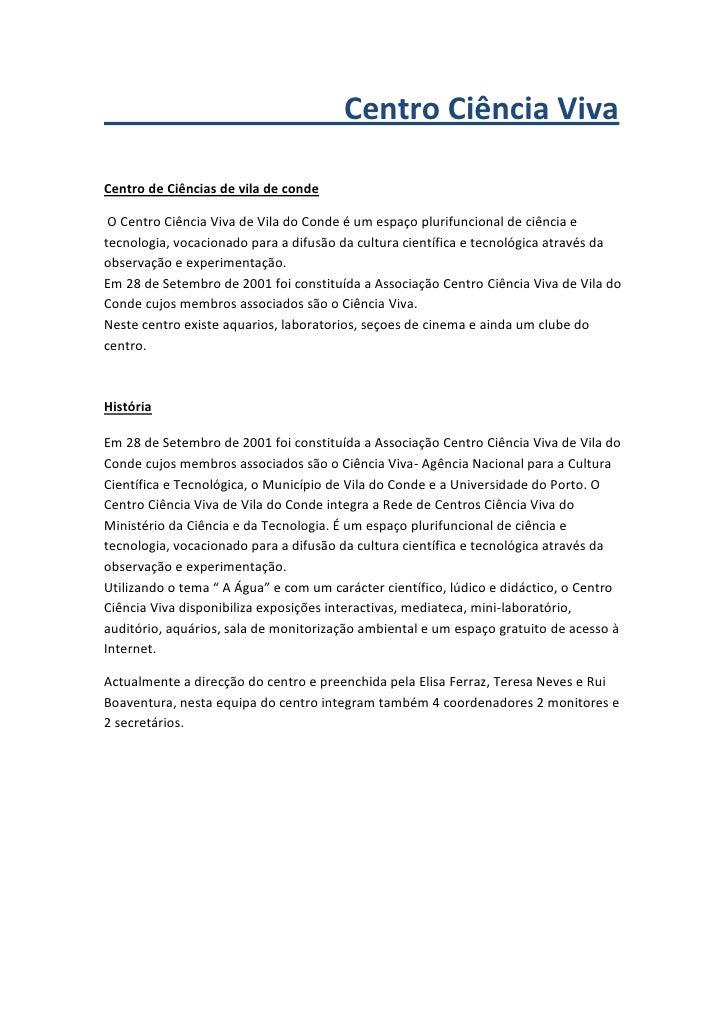 Centro Ciência Viva<br />Centro de Ciências de vila de conde<br /> O Centro Ciência Viva de...