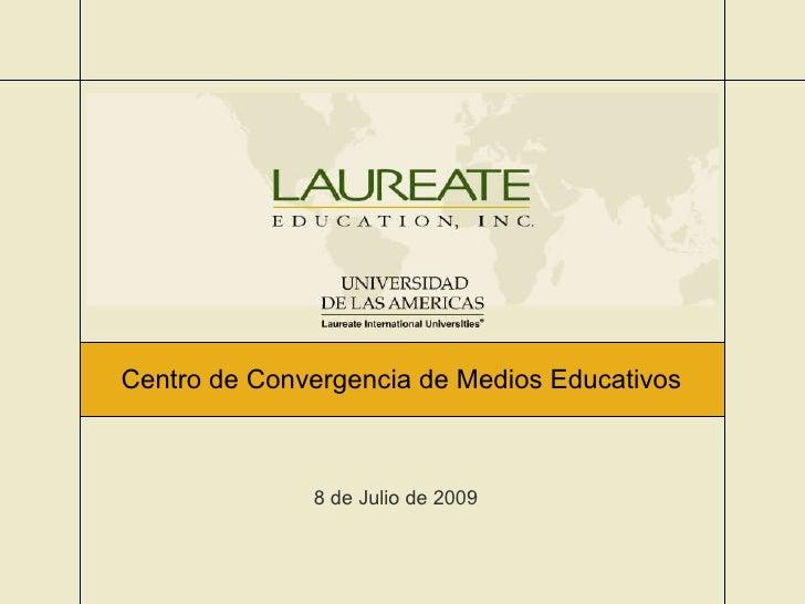 Centro de Convergencia de Medios Educativos 8 de Julio de 2009