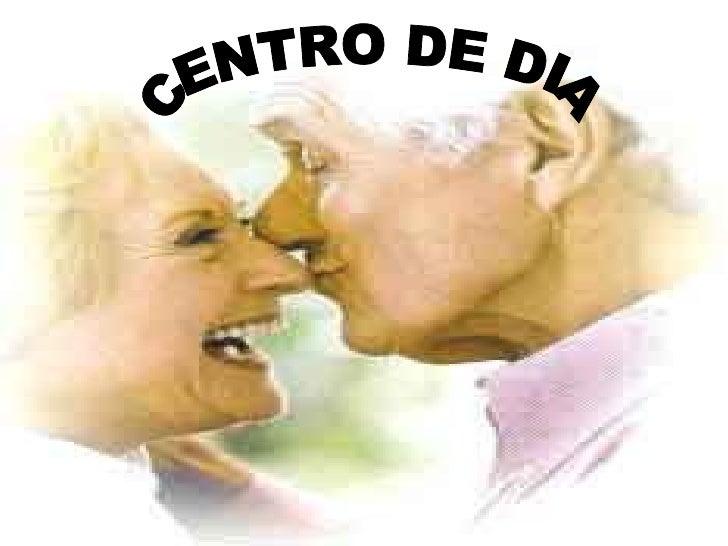 CENTRO DE DIA CENTRO DE DIA