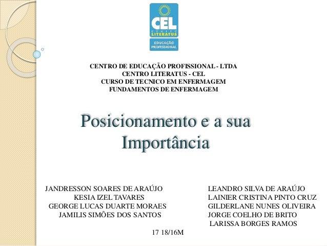 CENTRO DE EDUCAÇÃO PROFISSIONAL - LTDA CENTRO LITERATUS - CEL CURSO DE TECNICO EM ENFERMAGEM FUNDAMENTOS DE ENFERMAGEM Pos...