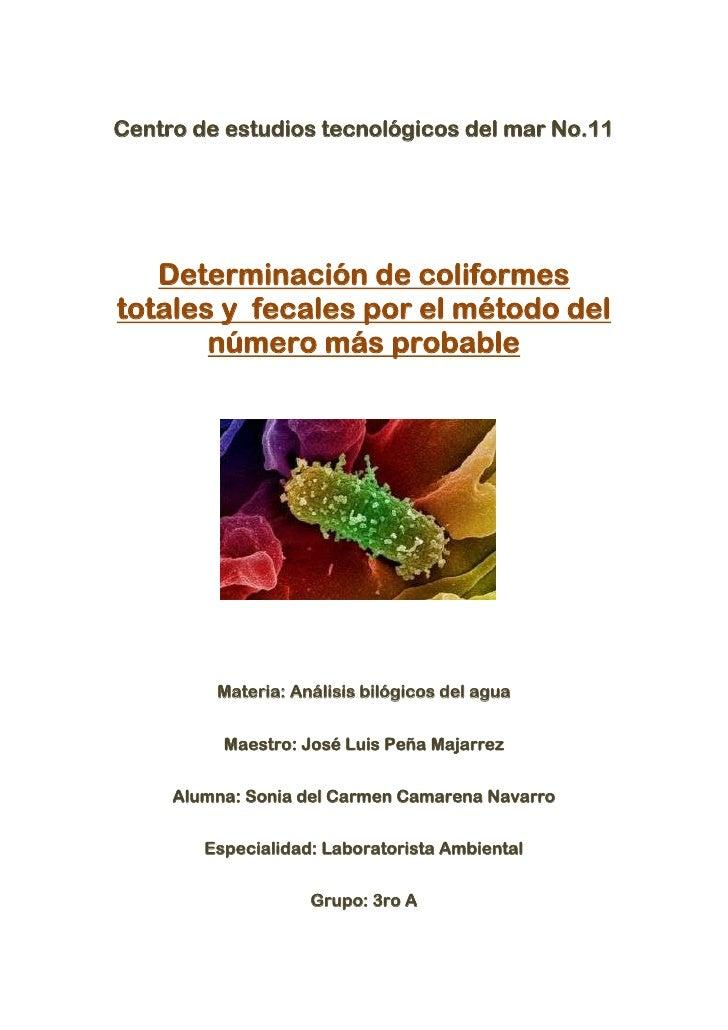 Centro de estudios tecnológicos del mar No.11   Determinación de coliformestotales y fecales por el método del       númer...