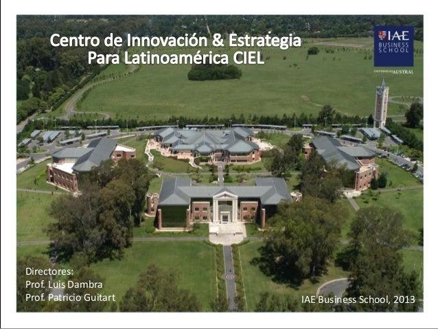 Directores: Prof. Luis Dambra Prof. Patricio Guitart IAE Business School, 2013