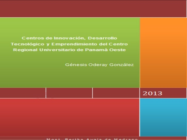 CENTROS DE INNOVACIÓN, DESARROLLO TECNOLÓGICO Y EMPRENDIMIENTO DEL CENTRO REGIONAL UNIVERSITARIO DE PANAMÁ OESTE surge  in...