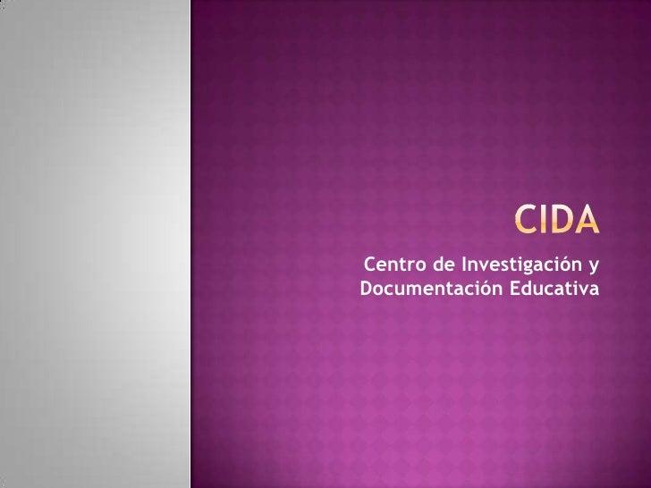 CIDA<br />Centro de Investigación y Documentación Educativa<br />