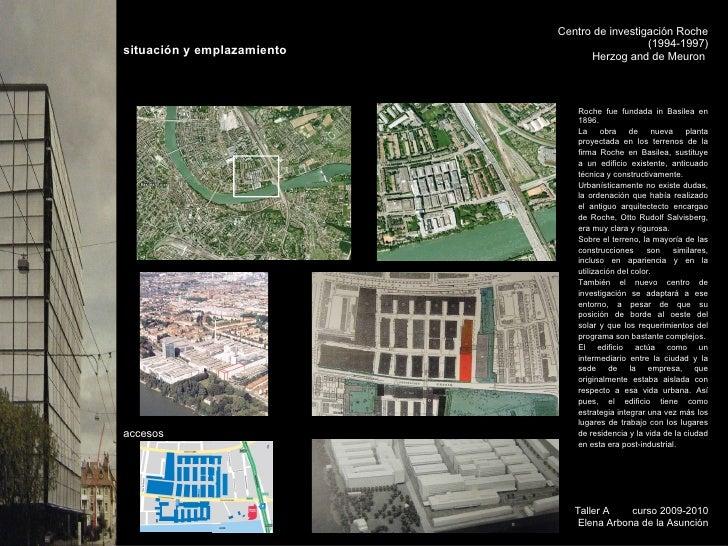 Centro de investigación Roche (1994-1997) Herzog and de Meuron  Taller A  curso 2009-2010 Elena Arbona de la Asunción situ...