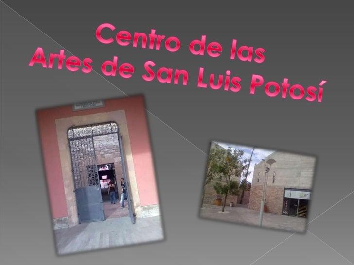 Centro de las <br />Artes de San Luis Potosí <br />