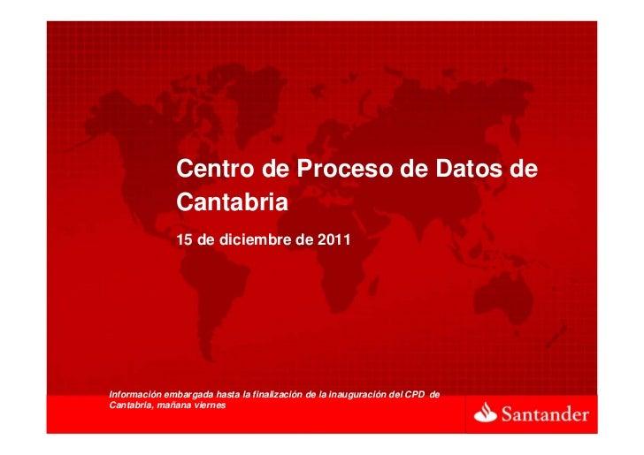 Centro de Proceso de Datos de              Cantabria              15 de diciembre de 2011                                 ...