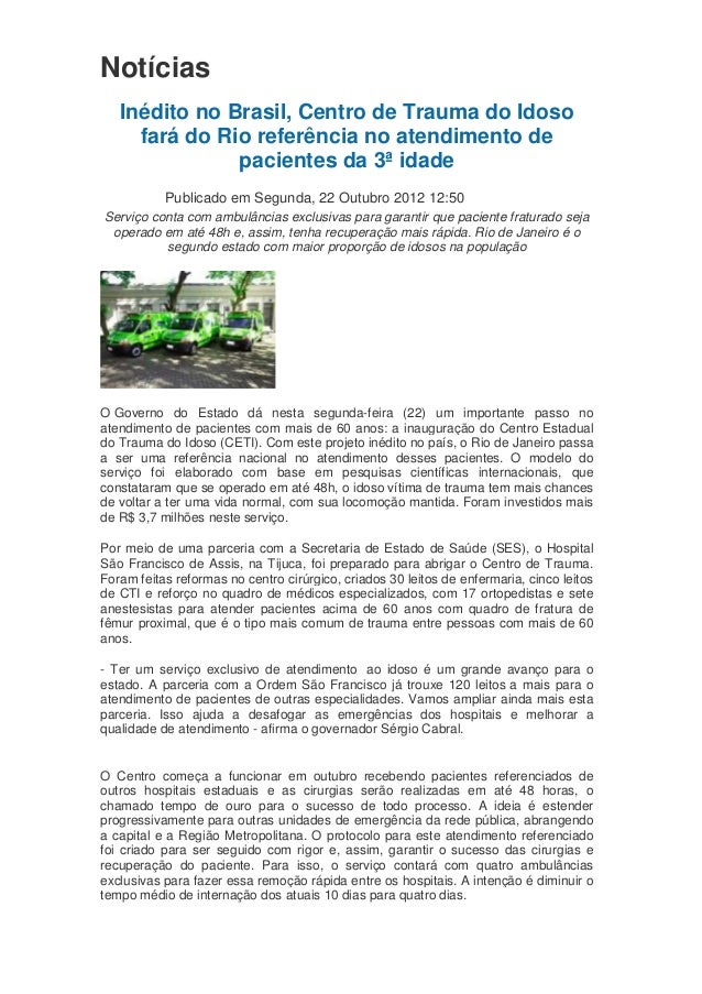 Notícias Inédito no Brasil, Centro de Trauma do Idoso fará do Rio referência no atendimento de pacientes da 3ª idade Publi...