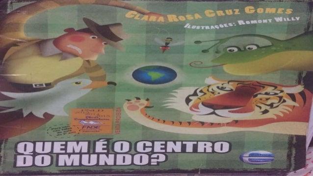 Quem é o centro do mundo?