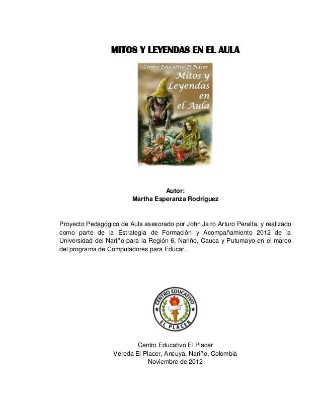 MITOS Y LEYENDAS EN EL AULA                                   Autor:                         Martha Esperanza RodríguezPro...