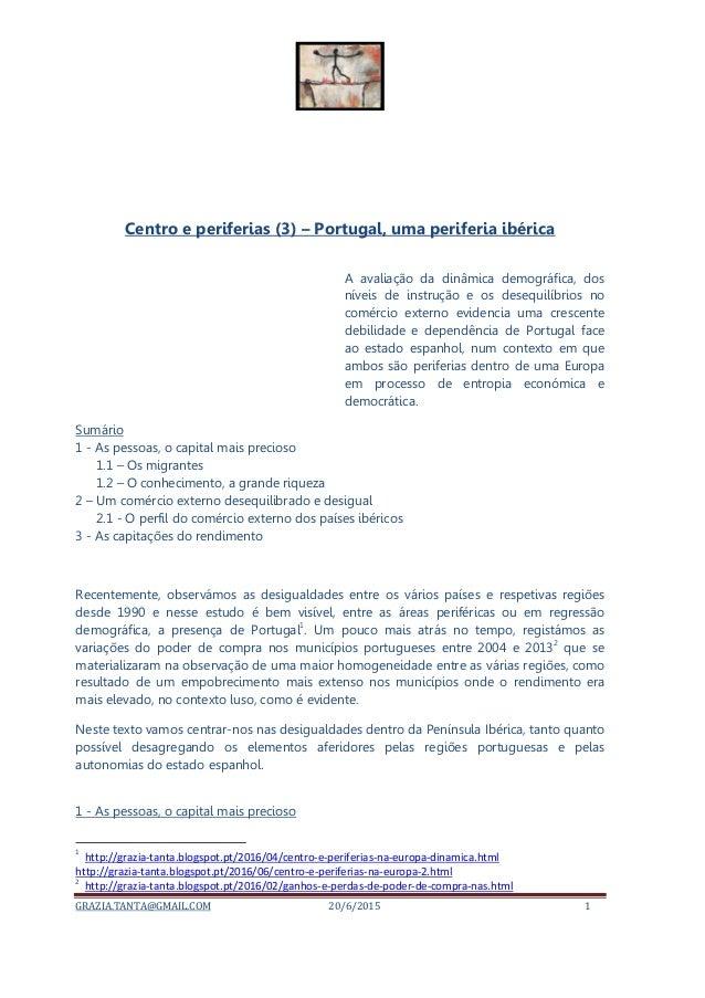 GRAZIA.TANTA@GMAIL.COM 20/6/2015 1 Centro e periferias (3) – Portugal, uma periferia ibérica A avaliação da dinâmica demog...