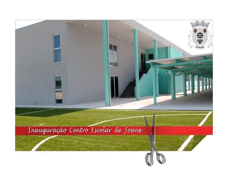 Centro Escolar de Joane | Inauguração