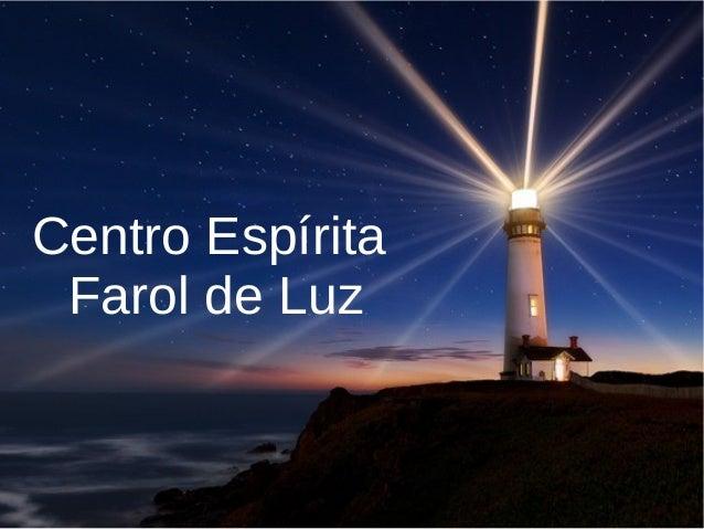 Centro Espírita Farol de Luz