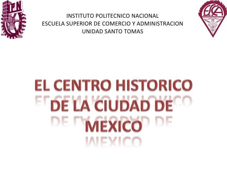 INSTITUTO POLITECNICO NACIONAL ESCUELA SUPERIOR DE COMERCIO Y ADMINISTRACION UNIDAD SANTO TOMAS