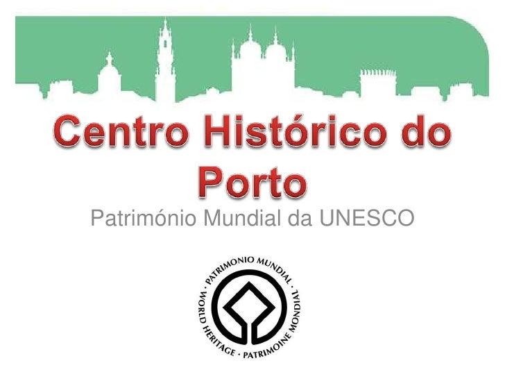 Centro Histórico do Porto<br />Património Mundial da UNESCO<br />