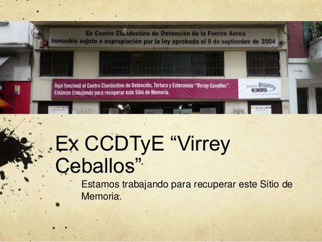 """Ex CCDTyE """"Virrey Ceballos"""" Estamos trabajando para recuperar este Sitio de Memoria."""
