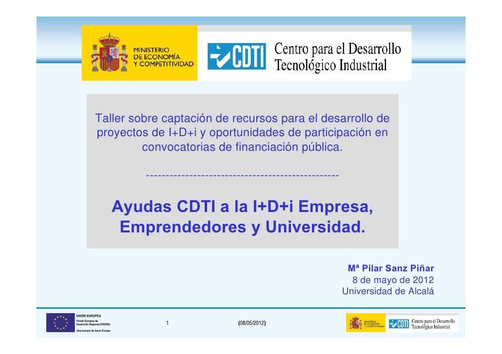 Taller sobre captación de recursos para el desarrollo de               proyectos de I+D+i y oportunidades de participación...