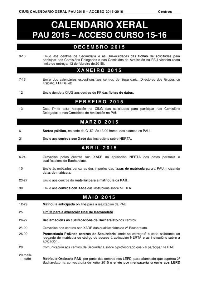 CiUG CALENDARIO XERAL PAU 2015 – ACCESO 2015-2016 Centros 1 CALENDARIO XERAL PAU 2015 – ACCESO CURSO 15-16 D E C E M B R O...