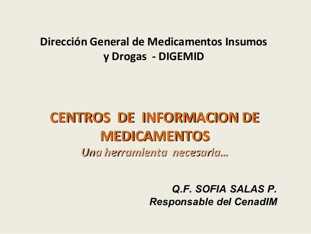 Dirección General de Medicamentos Insumos            y Drogas - DIGEMID CENTROS DE INFORMACION DE       MEDICAMENTOS      ...