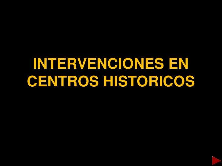 INTERVENCIONES ENCENTROS HISTORICOS
