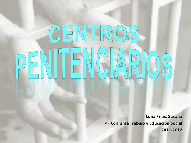 Luna Frías, Susana4º Conjunta Trabajo y Educación Social                            2011-2012