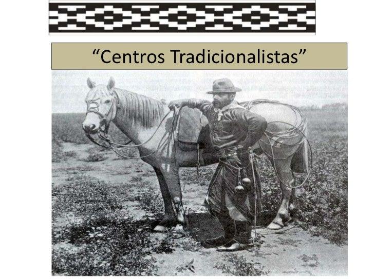 """""""Centros Tradicionalistas"""""""