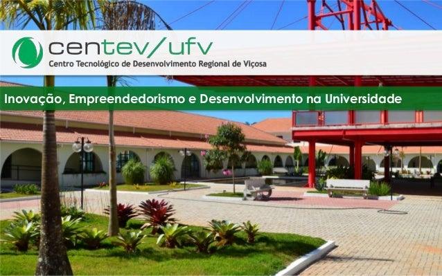 Inovação, Empreendedorismo e Desenvolvimento na Universidade