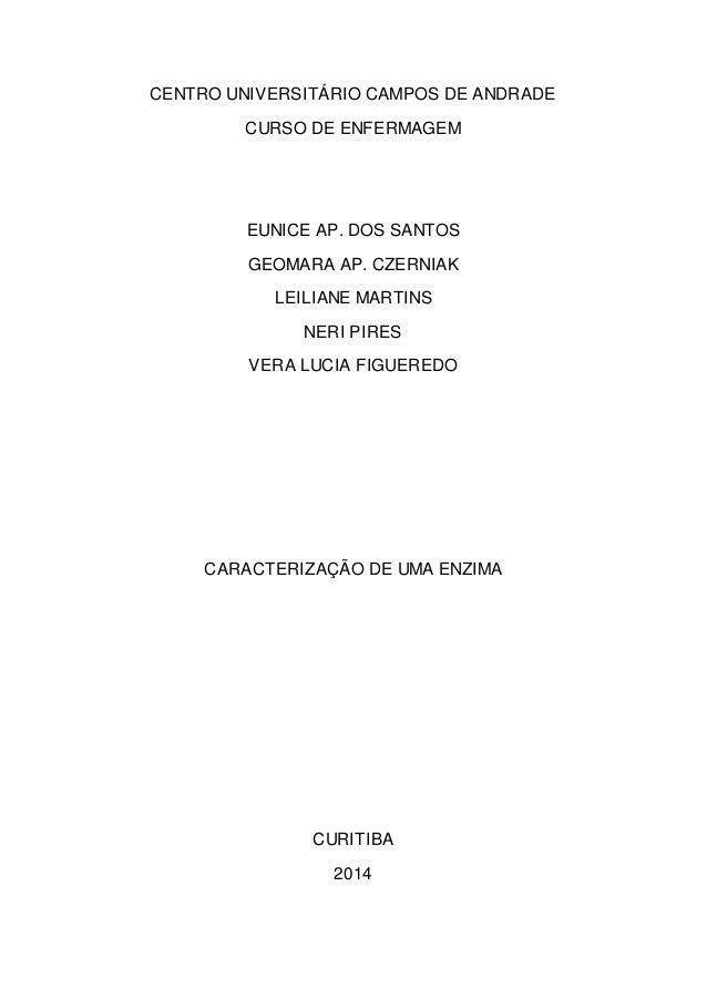 CENTRO UNIVERSITÁRIO CAMPOS DE ANDRADE  CURSO DE ENFERMAGEM  EUNICE AP. DOS SANTOS  GEOMARA AP. CZERNIAK  LEILIANE MARTINS...