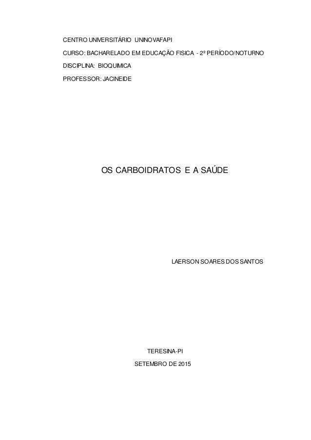 CENTRO UNIVERSITÁRIO UNINOVAFAPI CURSO: BACHARELADO EM EDUCAÇÃO FISICA - 2º PERÍODO/NOTURNO DISCIPLINA: BIOQUIMICA PROFESS...