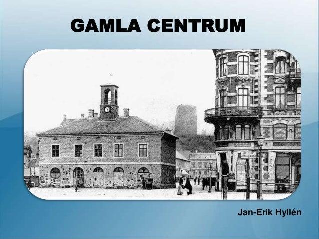 GAMLA CENTRUM Jan-Erik Hyllén