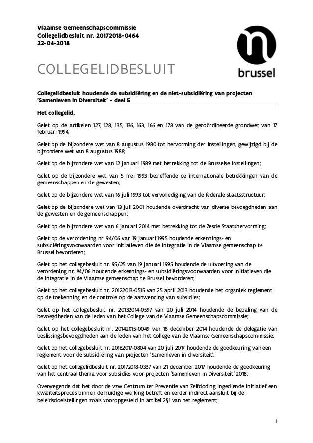 1 Vlaamse Gemeenschapscommissie Collegelidbesluit nr. 20172018-0464 22-04-2018 COLLEGELIDBESLUIT Collegelidbesluit houdend...