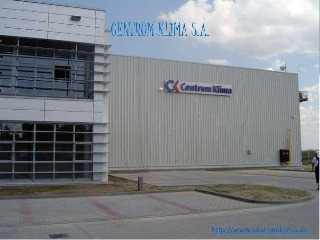 http://www.centrumklima.de CENTRUM KLIMA S.A.
