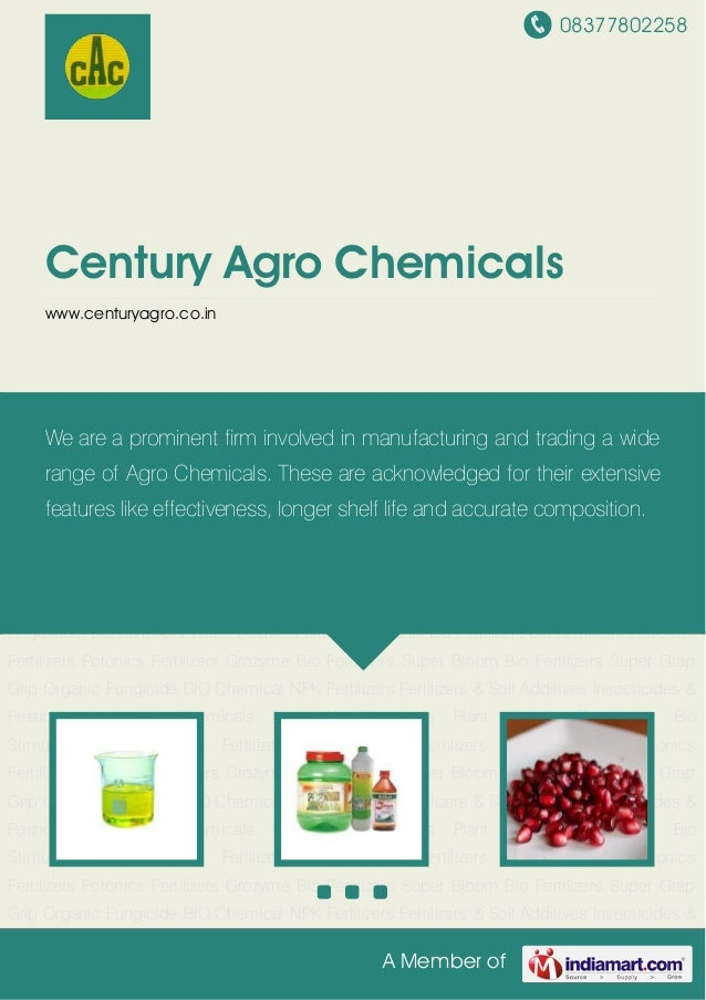 08377802258A Member ofCentury Agro Chemicalswww.centuryagro.co.inPesticide Chemicals Plant Growth Regulators Bio Stimulant...