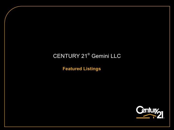CENTURY 21 ®  Gemini LLC Featured Listings