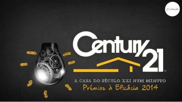 Aumentar a notoriedade  da marca Century21  Ampliar a rede  de franquiados e consultores  Reforçar o posicionamento  de pr...